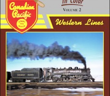 Canadian Pacific In Color: Volume 2 – Western Lines